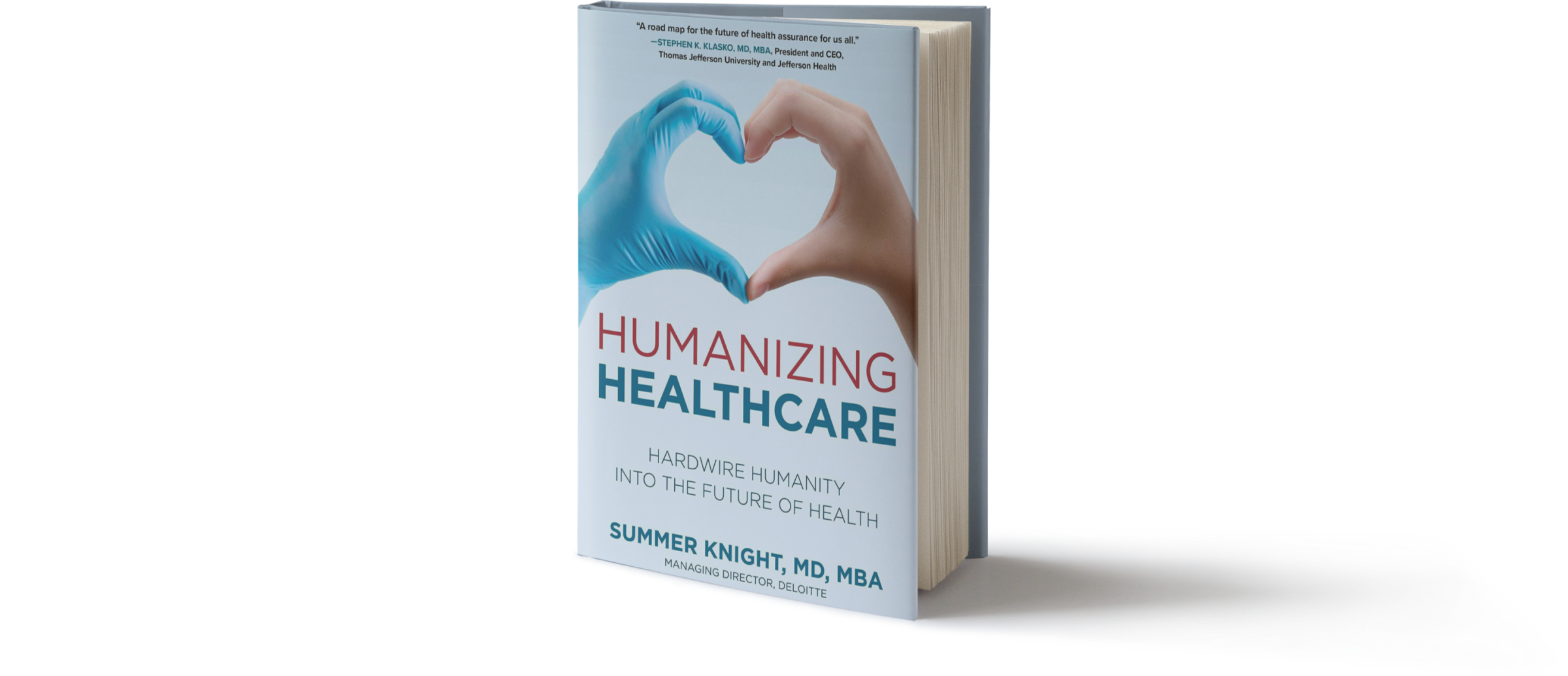Humanizing Healthcare: Hardwire Humanity into the Future of Health